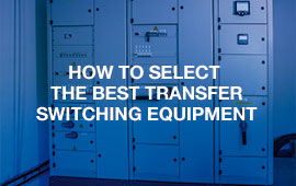 Transfer Switching Essentials #2: TSE Basics - Transfer switching equipment & application needs