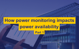 How power monitoring impacts power availability [Part 1]