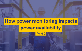 How power monitoring impacts power availability [Part 2]