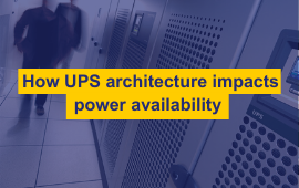 How UPS architecture impacts Power Availability